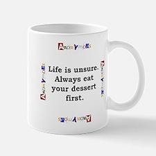 Life Is Unsure - Anonymous Mug