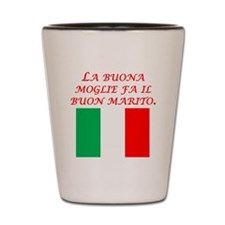 Italian Proverb Good Wife Husband Shot Glass