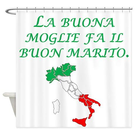 Italian Proverb Good Wife Husband Shower Curtain