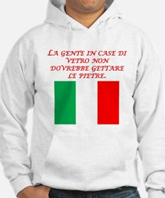 Italian Proverb Glass Houses Hoodie