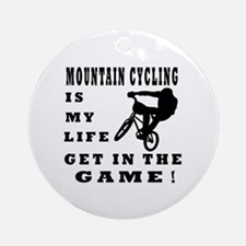 Mountain Cycling Is My Life Ornament (Round)