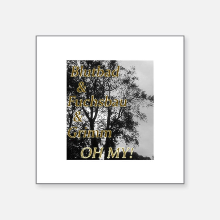 "Oh My Grimm Square Sticker 3"" x 3"""