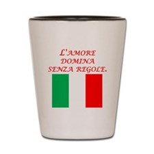 Italian Proverb Love Rules Shot Glass