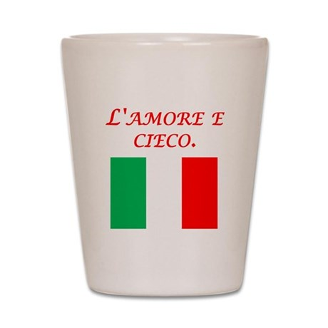 Italian Proverb Love Is Blind Shot Glass