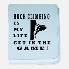 Rock Climbing Is My Life baby blanket