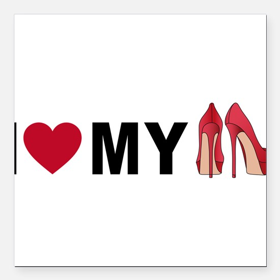 "I love my shoes Square Car Magnet 3"" x 3"""