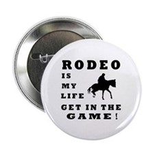 """Rodeo Is My Life 2.25"""" Button"""
