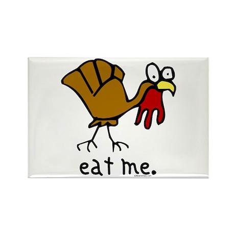 """eat me"" Turkey Rectangle Magnet"