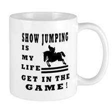 Show Jumping Is My Life Mug