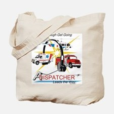 Dispatchers lead the way Tote Bag