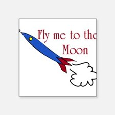 """Fly me to the Moon Square Sticker 3"""" x 3"""""""