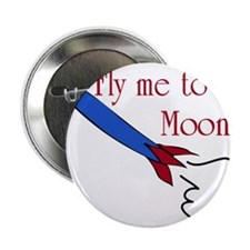"""Fly me to the Moon 2.25"""" Button"""
