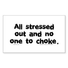 Stressed Out... Rectangle Decal