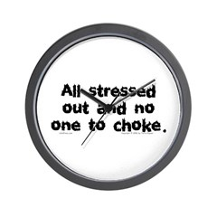 Stressed Out... Wall Clock