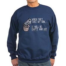 My Gun Will Be Empty Sweatshirt