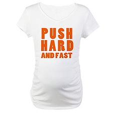 PUSH HARD AND FAST logo copy.png Shirt