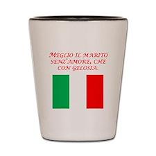 Italian Proverb Husband Shot Glass