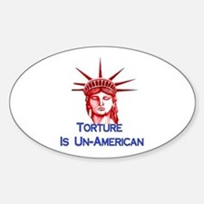 Torture Is Un-American Sticker (Oval)