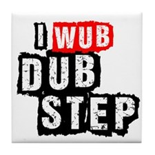 I Wub Dubstep Tile Coaster