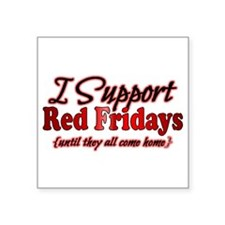 "I support Red Fridays Square Sticker 3"" x 3"""
