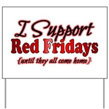 I support Red Fridays Yard Sign