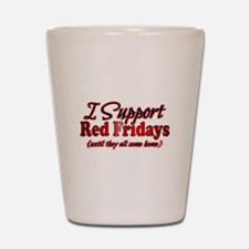 I support Red Fridays Shot Glass