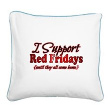 I support Red Fridays Square Canvas Pillow