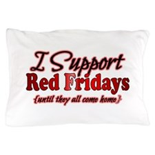 I support Red Fridays Pillow Case