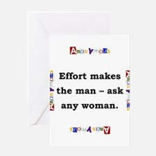 Effort Makes The Man - Anonymous Greeting Card