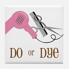 Do Or Dye Tile Coaster