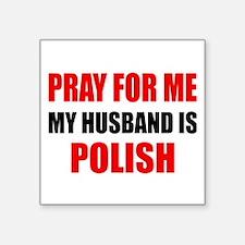 "Pray Husband Polish Square Sticker 3"" x 3"""