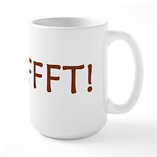 PFFFFT! Mug