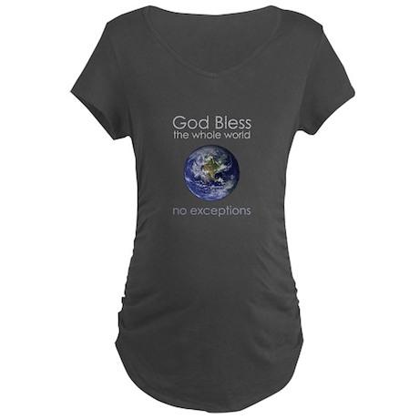 God Bless the Whole World Maternity Dark T-Shirt