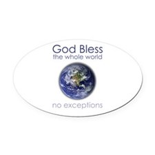 God Bless the Whole World Oval Car Magnet