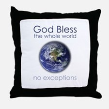 God Bless the Whole World Throw Pillow