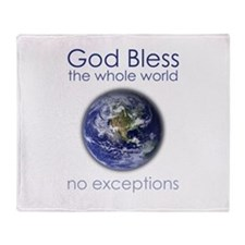 God Bless the Whole World Throw Blanket