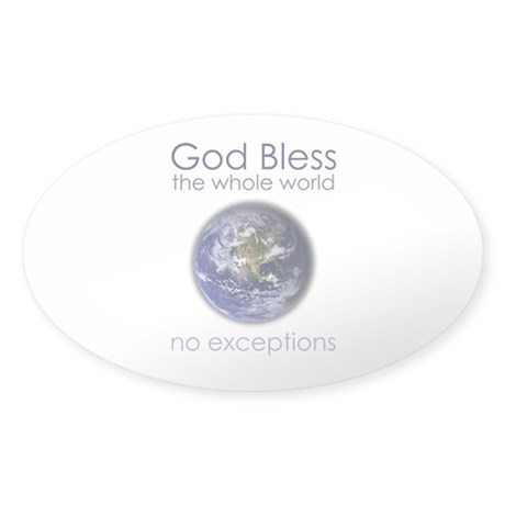 God Bless the Whole World Sticker (Oval)