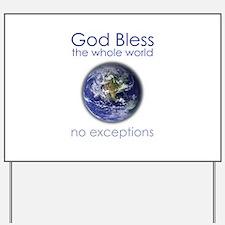 God Bless the Whole World Yard Sign