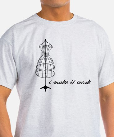 Make It Work T-Shirt