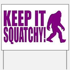 Purple KEEP IT SQUATCHY! Yard Sign