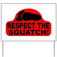Red RESPECT THE SQUATCH! Yard Sign