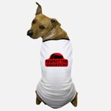 Red RESPECT THE SQUATCH! Dog T-Shirt