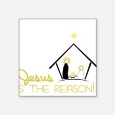 "Jesus Is The Reason Square Sticker 3"" x 3"""