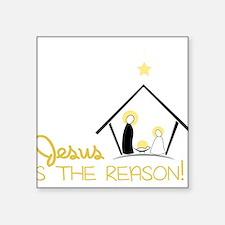 "Jesus Is The Reason Square Sticker 3"" x 3"""