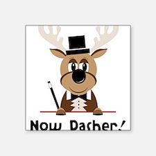 "Now Dasher Square Sticker 3"" x 3"""