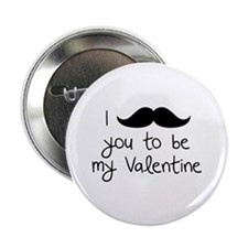 """I Mustache You To Be My Valentine 2.25"""" Button (10"""