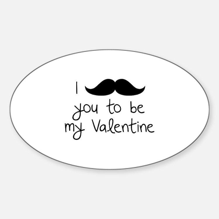 I Mustache You To Be My Valentine Sticker (Oval)
