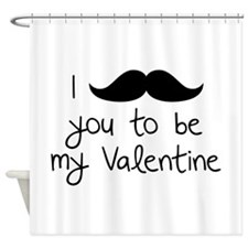 I Mustache You To Be My Valentine Shower Curtain