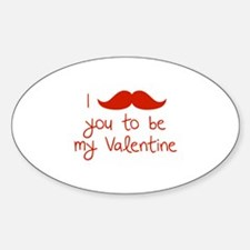 I Mustache You To Be My Valentine Sticker (Oval)