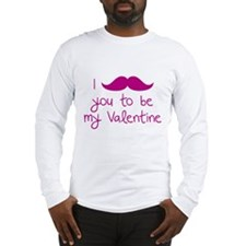 I Mustache You To Be My Valentine Long Sleeve T-Sh